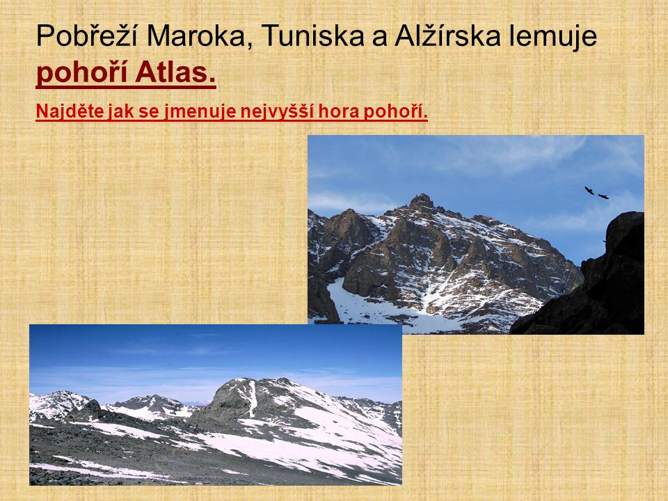 Pobřeží Maroka, Tuniska a Alžírska lemuje pohoří Atlas.