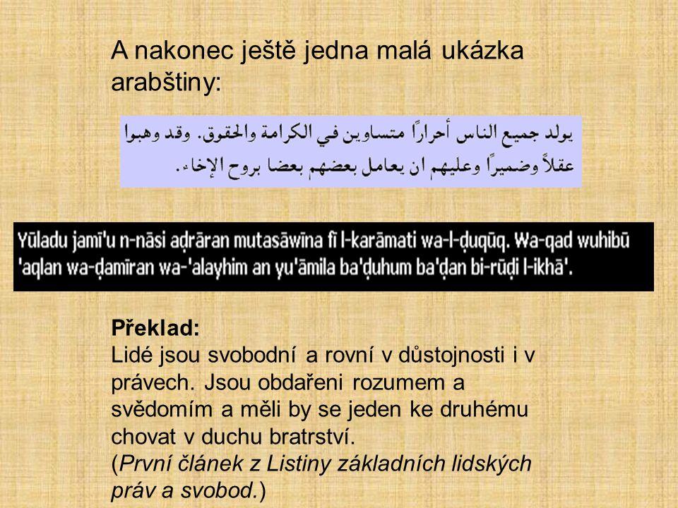 A nakonec ještě jedna malá ukázka arabštiny: