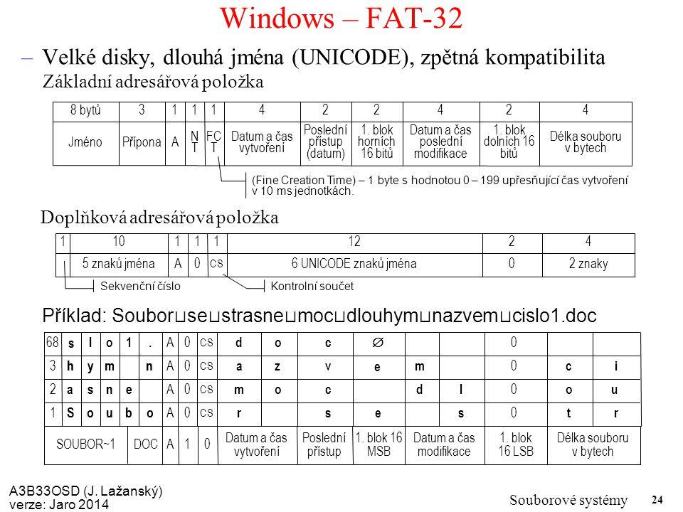 Windows – FAT-32 Velké disky, dlouhá jména (UNICODE), zpětná kompatibilita. Základní adresářová položka.