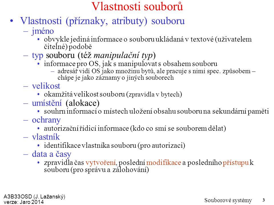 Vlastnosti souborů Vlastnosti (příznaky, atributy) souboru jméno