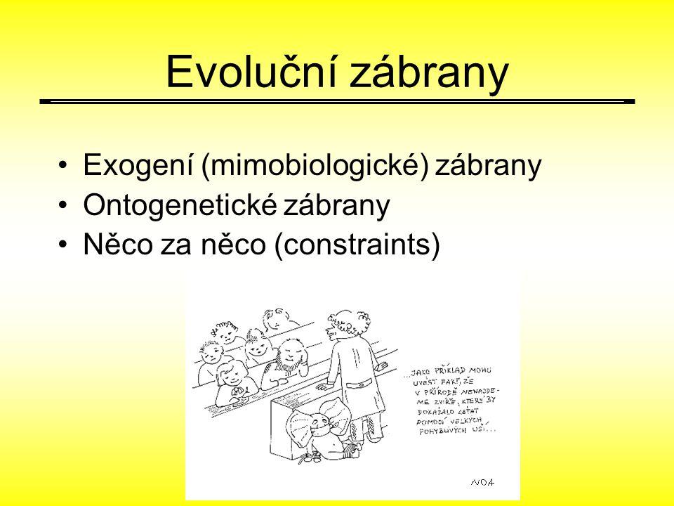Evoluční zábrany Exogení (mimobiologické) zábrany