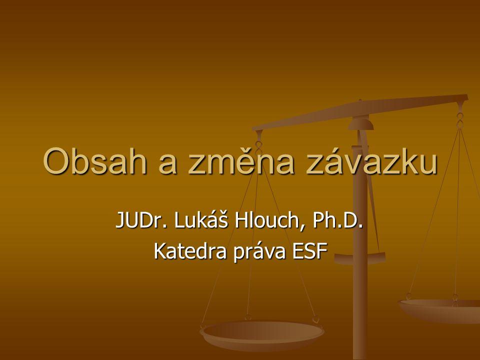 JUDr. Lukáš Hlouch, Ph.D. Katedra práva ESF