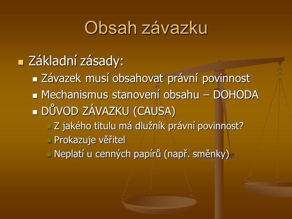 Obsah závazku Základní zásady: Závazek musí obsahovat právní povinnost