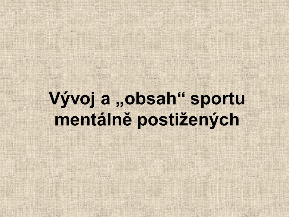 """Vývoj a """"obsah sportu mentálně postižených"""