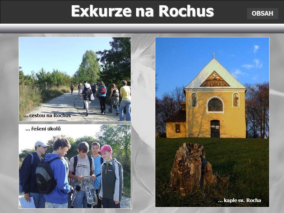 Exkurze na Rochus OBSAH … cestou na Rochus … řešení úkolů