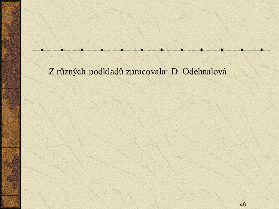 Z různých podkladů zpracovala: D. Odehnalová