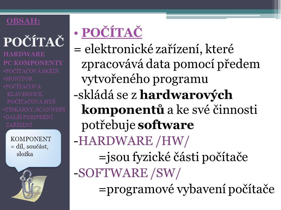 =jsou fyzické části počítače -SOFTWARE /SW/