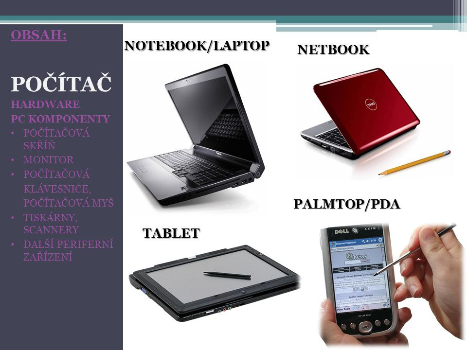 POČÍTAČ OBSAH: NOTEBOOK/LAPTOP NETBOOK PALMTOP/PDA TABLET HARDWARE