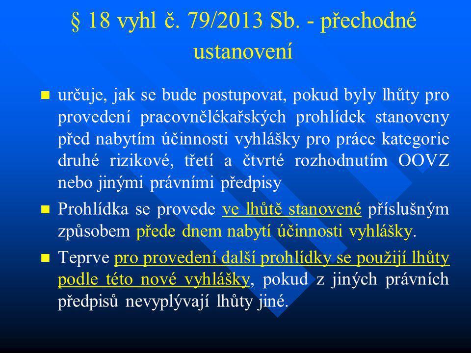 § 18 vyhl č. 79/2013 Sb. - přechodné ustanovení