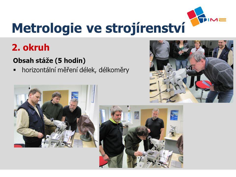 Název prezentace Metrologie ve strojírenství 2. okruh