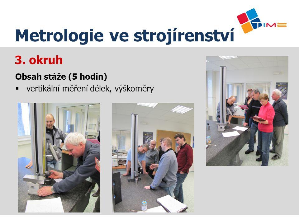 Název prezentace Metrologie ve strojírenství 3. okruh