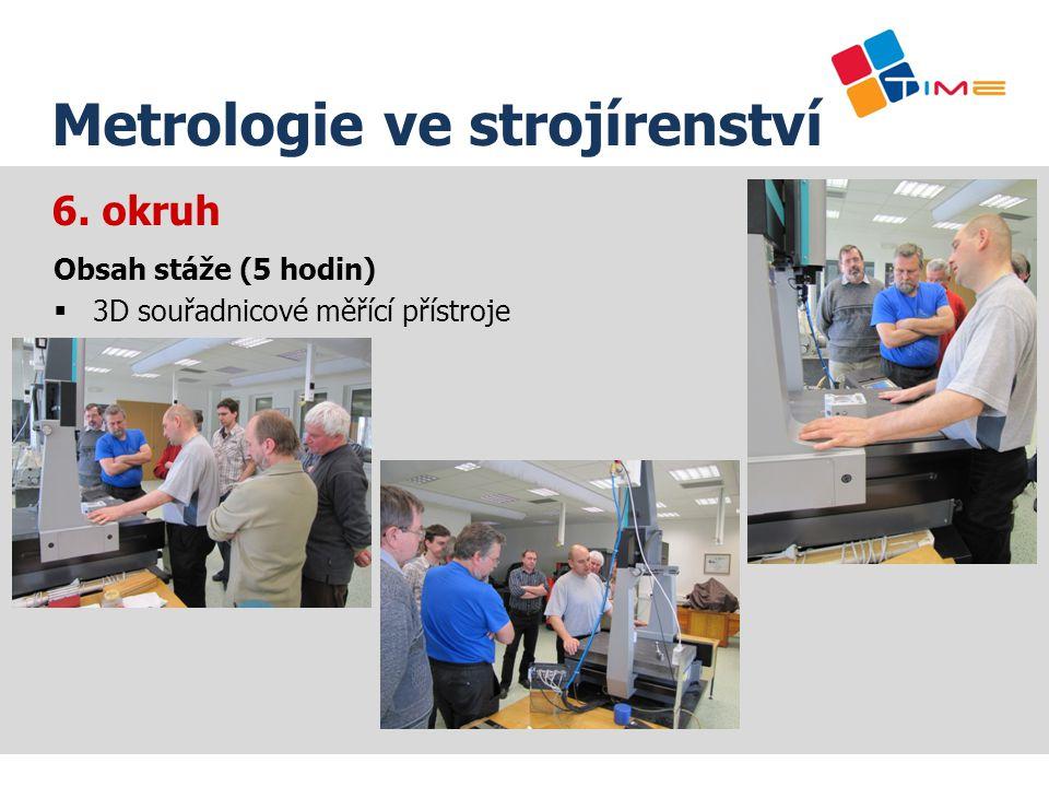 Název prezentace Metrologie ve strojírenství 6. okruh