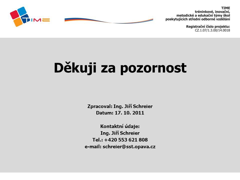 Zpracoval: Ing. Jiří Schreier e-mail: schreier@sst.opava.cz