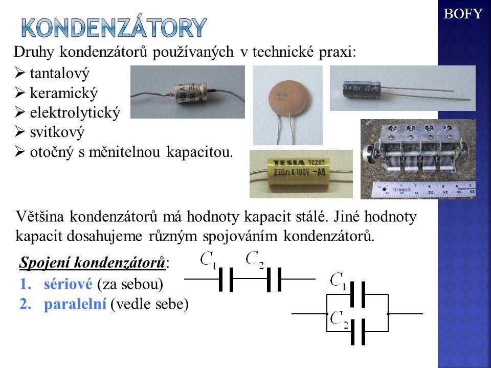 kondenzátory Druhy kondenzátorů používaných v technické praxi: