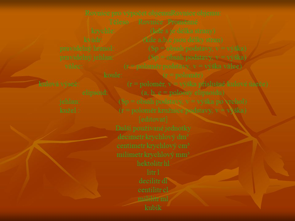 Rovnice pro výpočet objemuRovnice objemu: Těleso Rovnice Proměnné