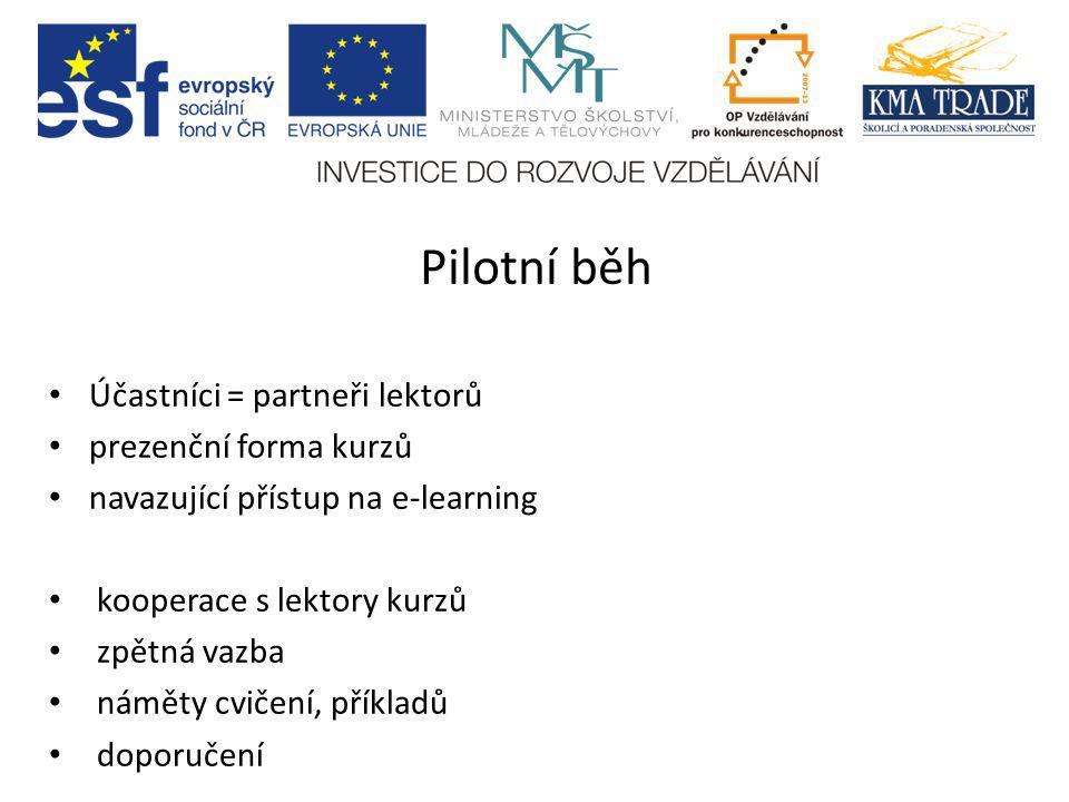 Pilotní běh Účastníci = partneři lektorů prezenční forma kurzů