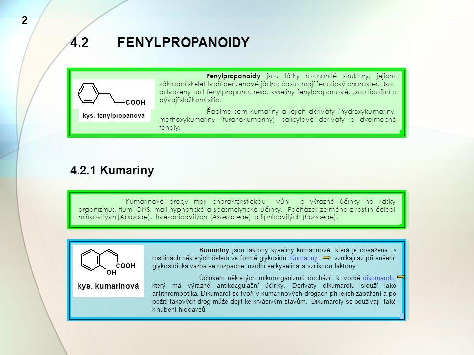 4.2 FENYLPROPANOIDY 4.2.1 Kumariny 2 kys. kumarinová