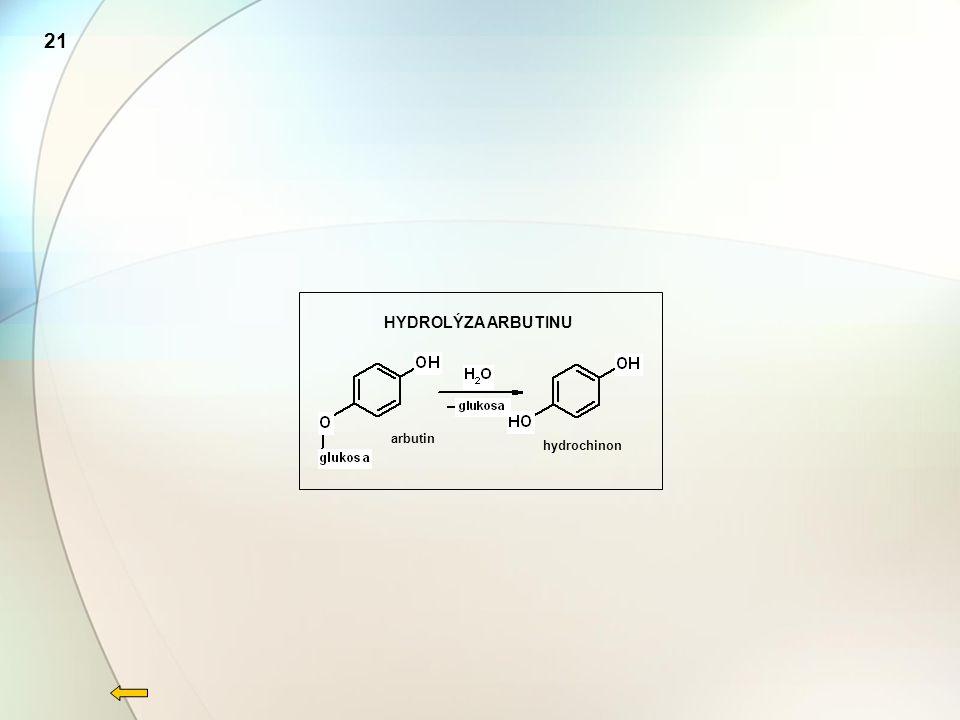 21 HYDROLÝZA ARBUTINU arbutin hydrochinon