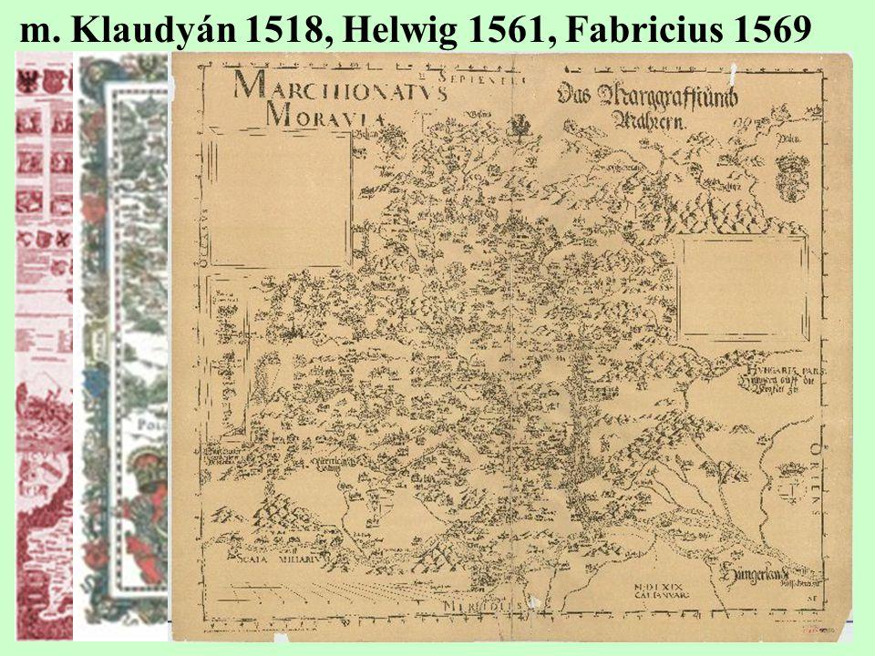 m. Klaudyán 1518, Helwig 1561, Fabricius 1569