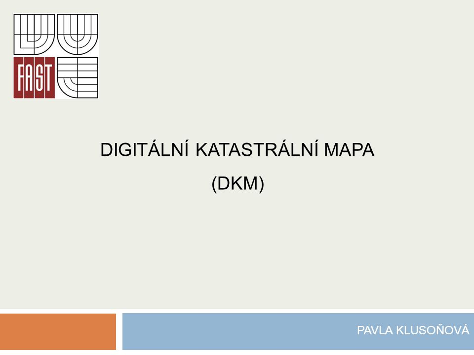 DIGITÁLNÍ KATASTRÁLNÍ MAPA (DKM)