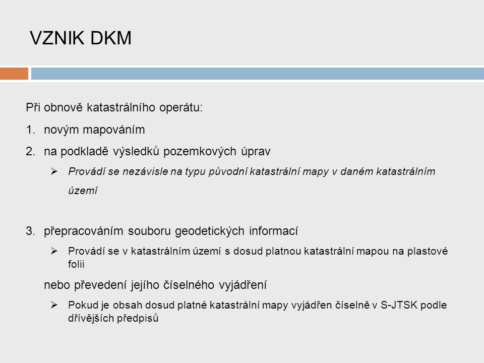 VZNIK DKM Při obnově katastrálního operátu: novým mapováním