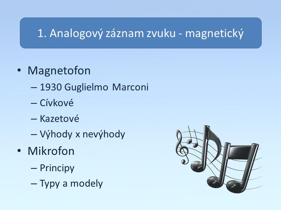 1. Analogový záznam zvuku - magnetický
