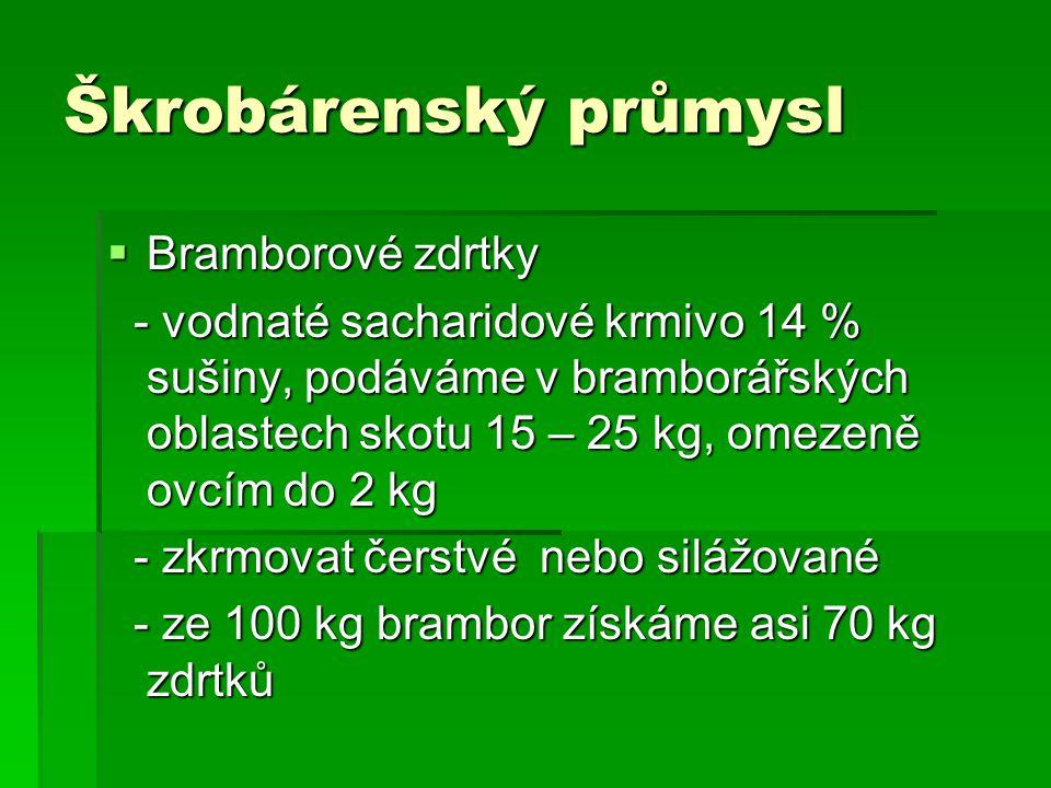 Škrobárenský průmysl Bramborové zdrtky