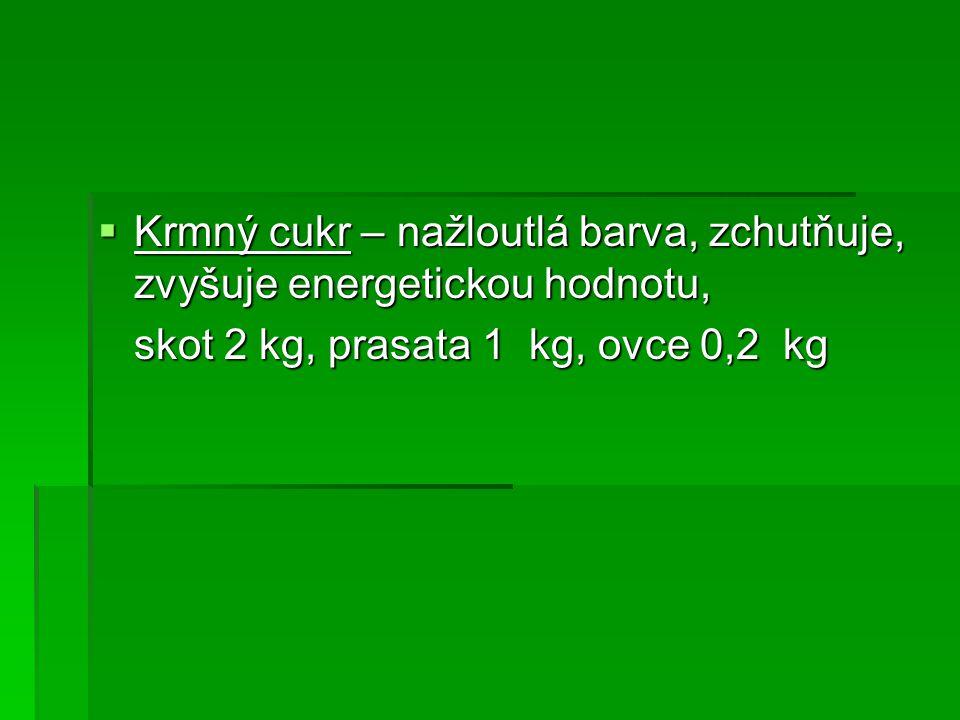 Krmný cukr – nažloutlá barva, zchutňuje, zvyšuje energetickou hodnotu,