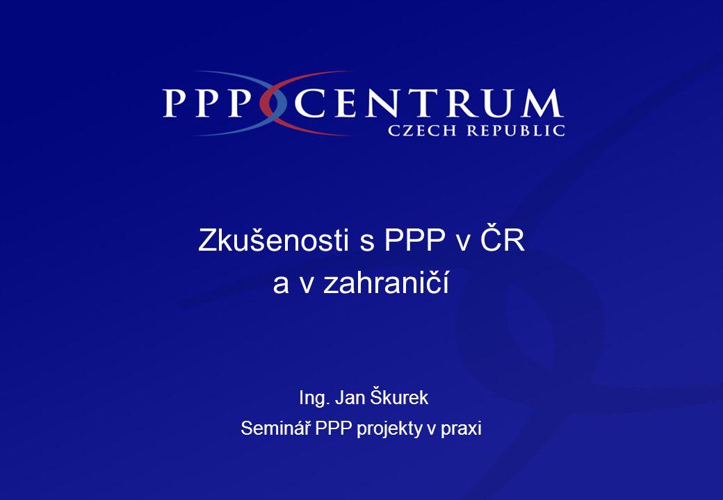 Obsah Obsah Příklady konkrétních PPP projektů v ČR