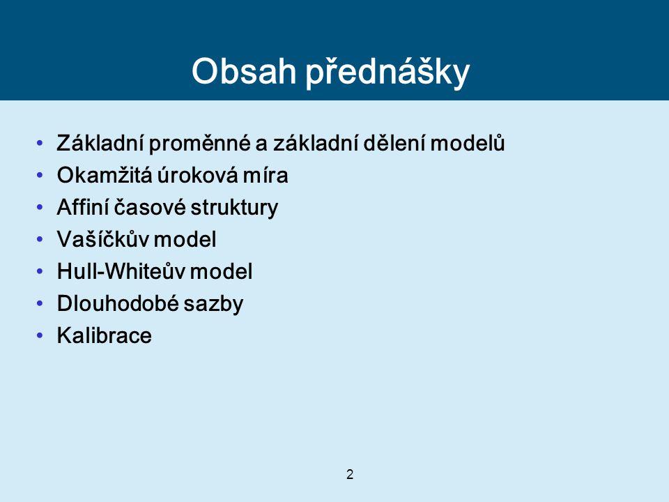 Obsah přednášky Základní proměnné a základní dělení modelů