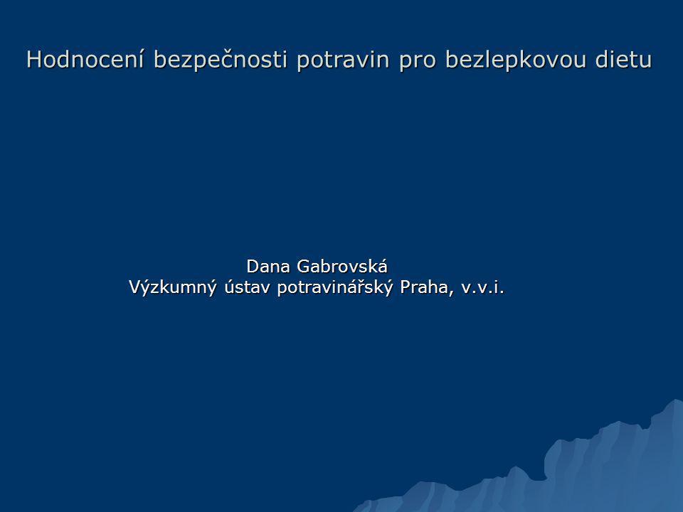 Dana Gabrovská Výzkumný ústav potravinářský Praha, v.v.i.