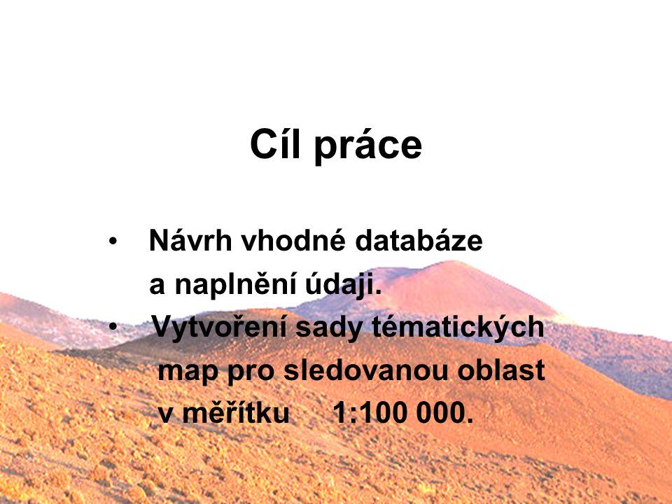 Cíl práce Návrh vhodné databáze a naplnění údaji.