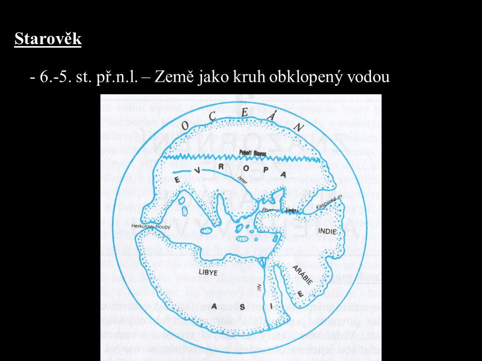Starověk - 6.-5. st. př.n.l. – Země jako kruh obklopený vodou