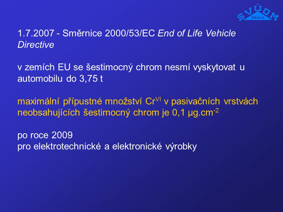 1.7.2007 - Směrnice 2000/53/EC End of Life Vehicle Directive