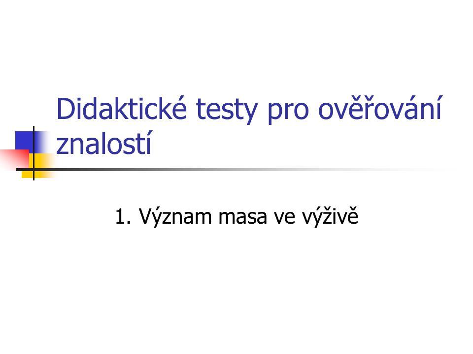 Didaktické testy pro ověřování znalostí