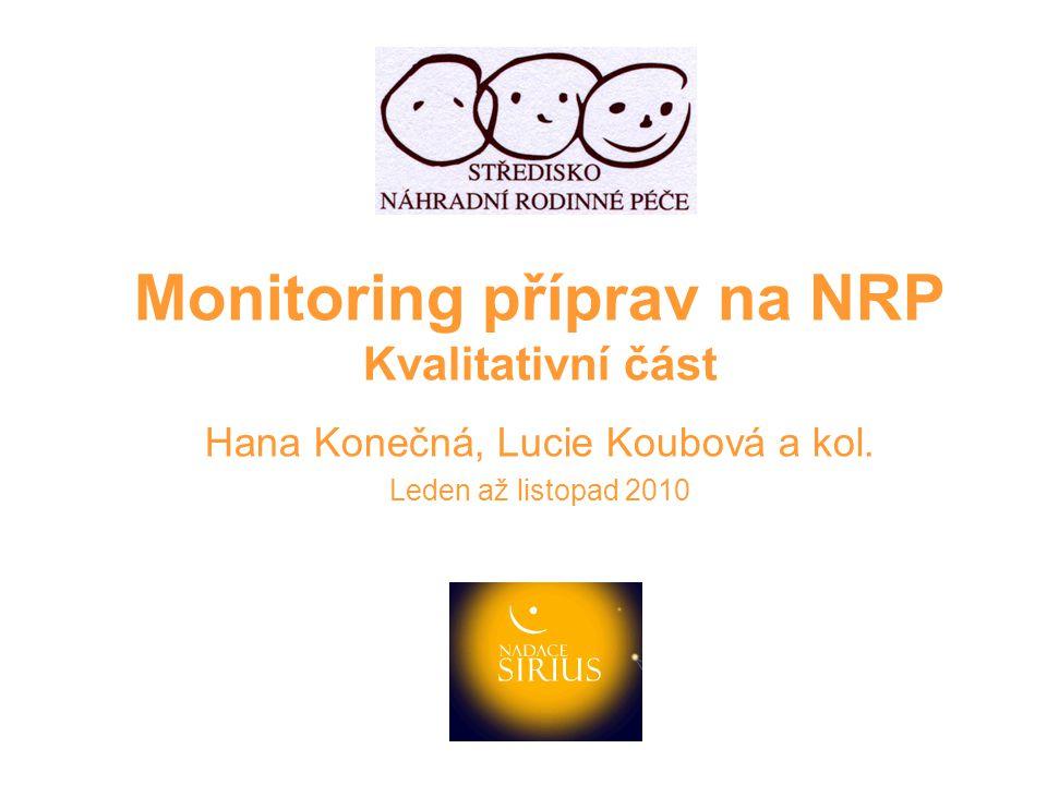 Monitoring příprav na NRP Kvalitativní část
