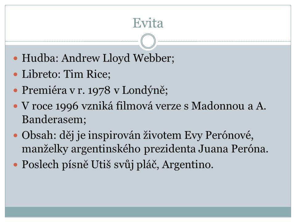 Evita Hudba: Andrew Lloyd Webber; Libreto: Tim Rice;