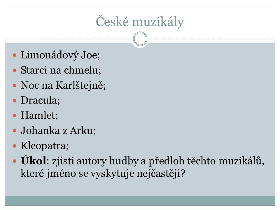 České muzikály Limonádový Joe; Starci na chmelu; Noc na Karlštejně;