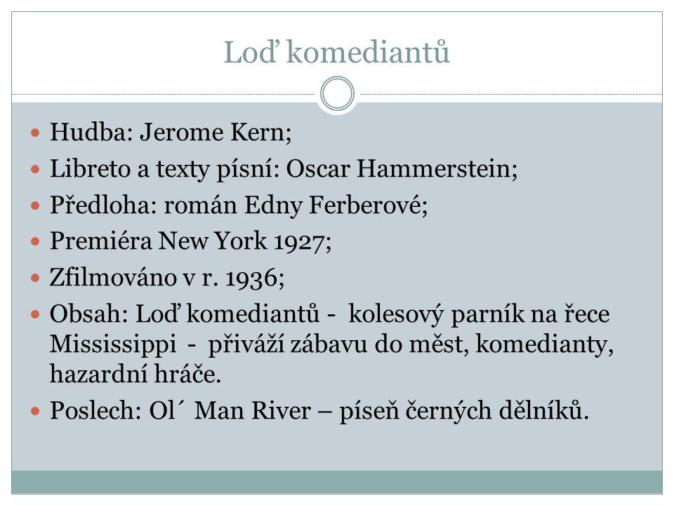 Loď komediantů Hudba: Jerome Kern;