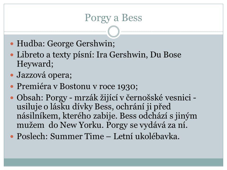 Porgy a Bess Hudba: George Gershwin;