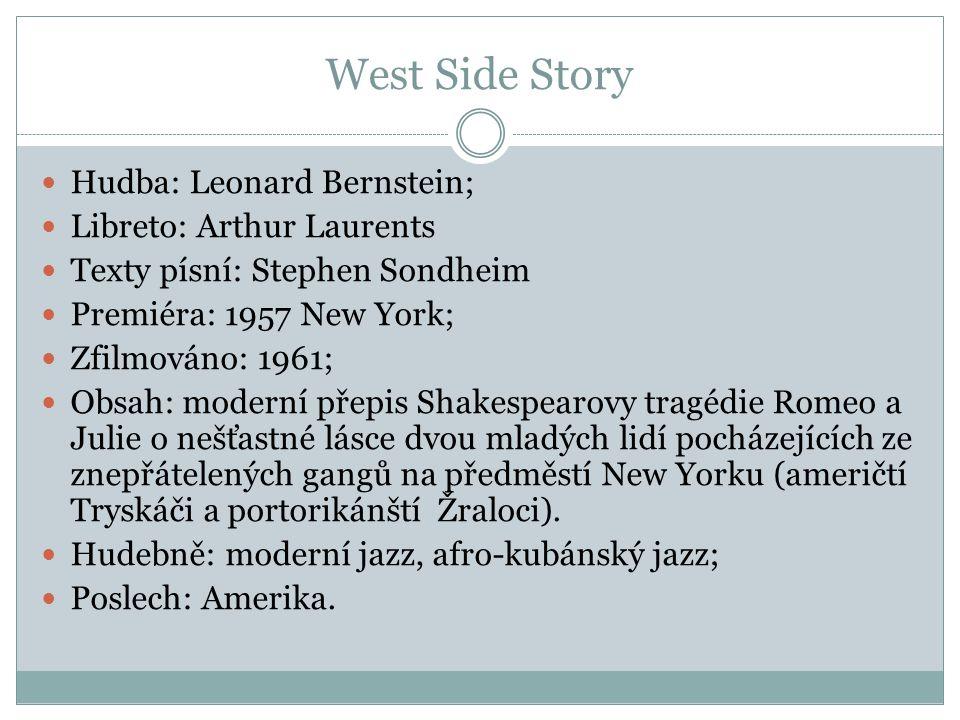 West Side Story Hudba: Leonard Bernstein; Libreto: Arthur Laurents
