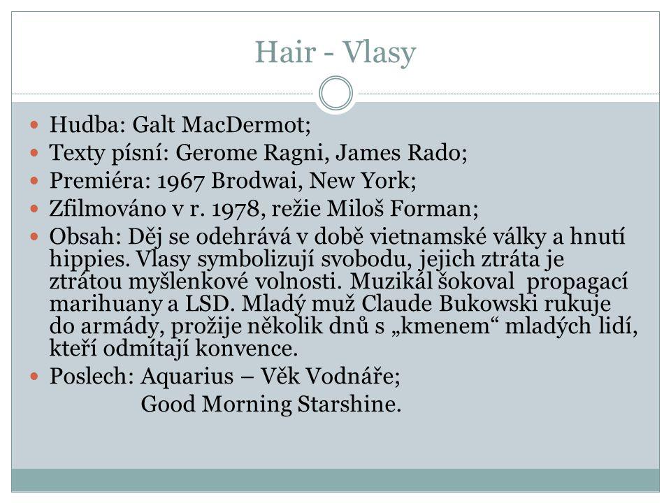 Hair - Vlasy Hudba: Galt MacDermot;