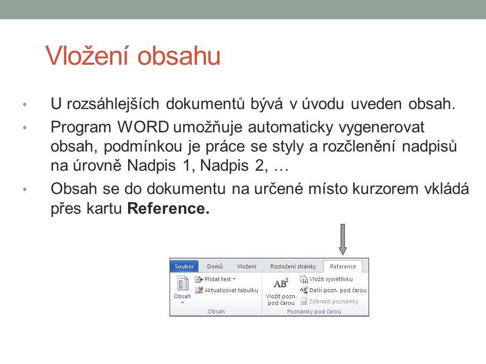 Vložení obsahu U rozsáhlejších dokumentů bývá v úvodu uveden obsah.