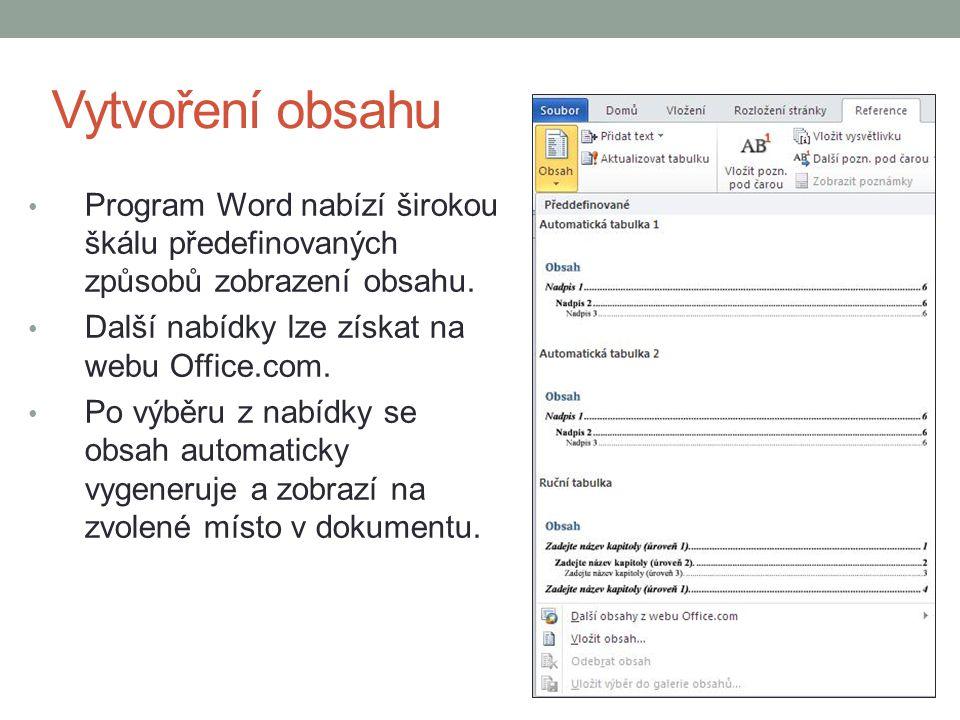 Vytvoření obsahu Program Word nabízí širokou škálu předefinovaných způsobů zobrazení obsahu. Další nabídky lze získat na webu Office.com.