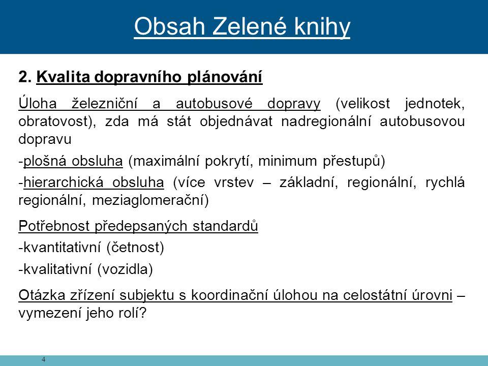 Obsah Zelené knihy 2. Kvalita dopravního plánování