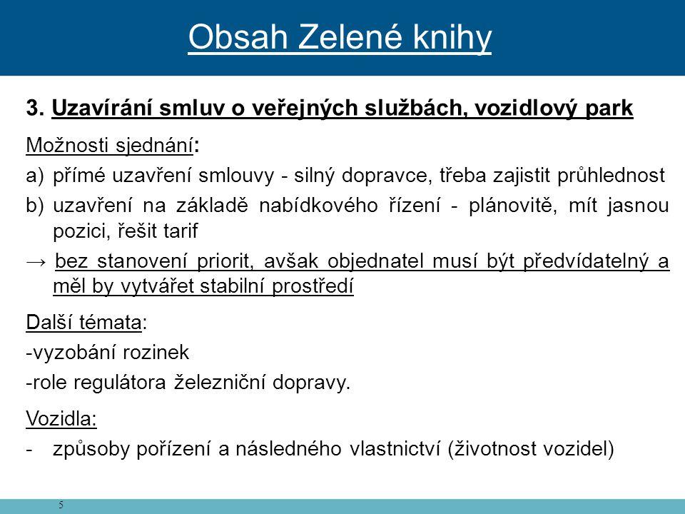 Obsah Zelené knihy Uzavírání smluv o veřejných službách, vozidlový park. Možnosti sjednání: