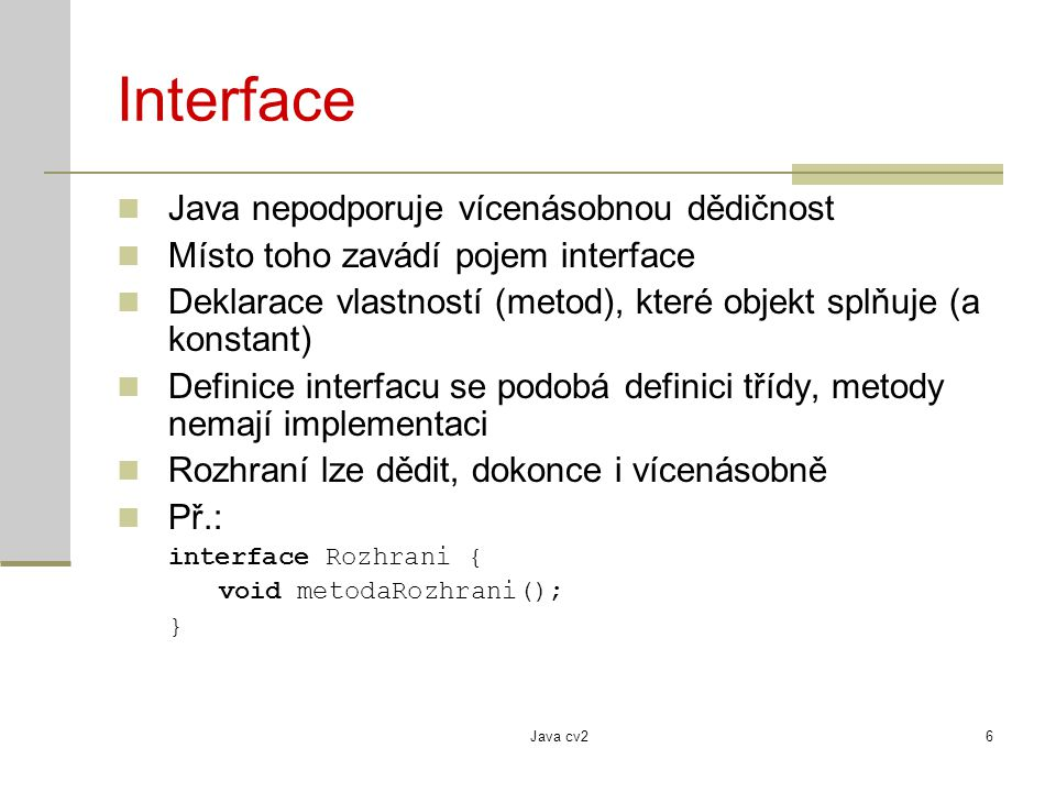 Interface Java nepodporuje vícenásobnou dědičnost