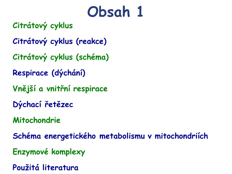 Obsah 1 Citrátový cyklus Citrátový cyklus (reakce)