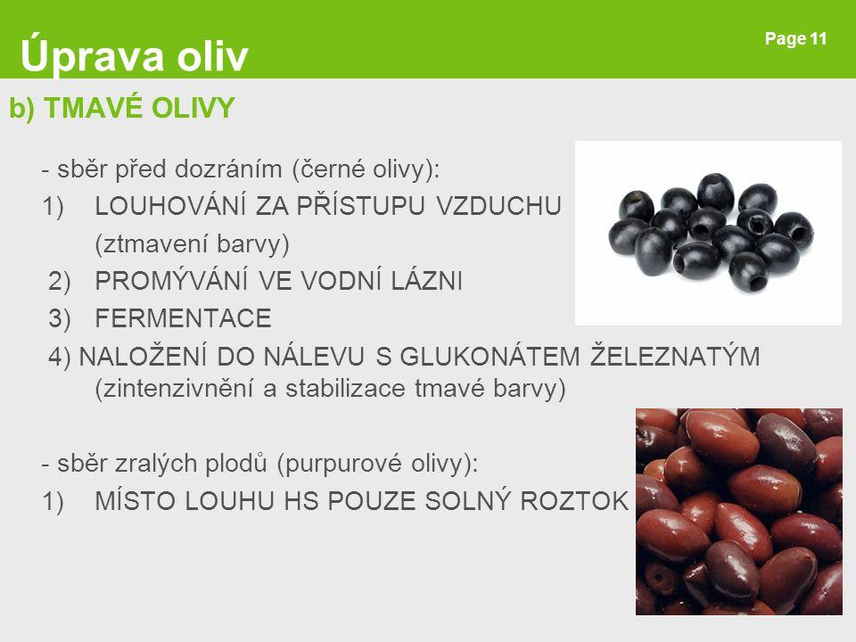 Úprava oliv b) TMAVÉ OLIVY - sběr před dozráním (černé olivy):
