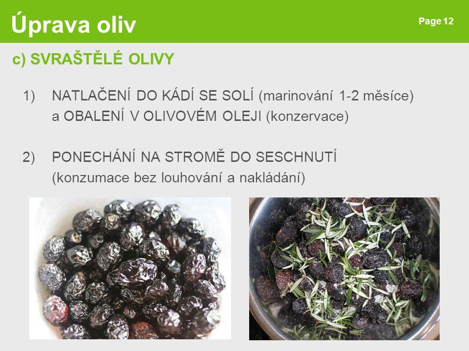 Úprava oliv c) SVRAŠTĚLÉ OLIVY
